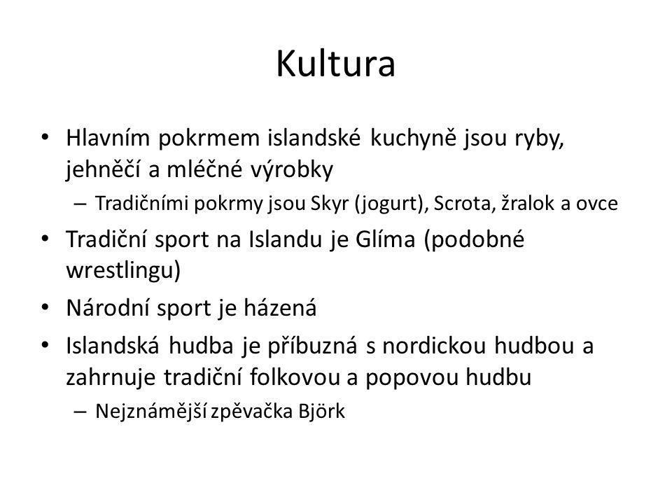 Kultura Hlavním pokrmem islandské kuchyně jsou ryby, jehněčí a mléčné výrobky – Tradičními pokrmy jsou Skyr (jogurt), Scrota, žralok a ovce Tradiční s