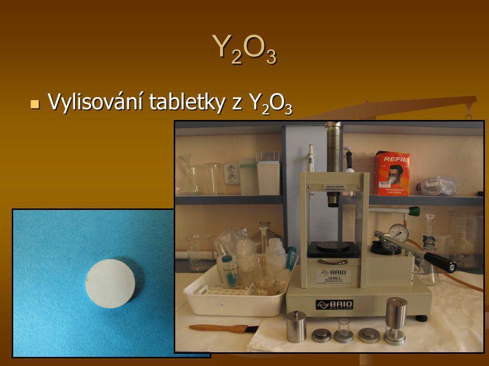 Y2O3Y2O3Y2O3Y2O3 Vylisování tabletky z Y 2 O 3 Vylisování tabletky z Y 2 O 3