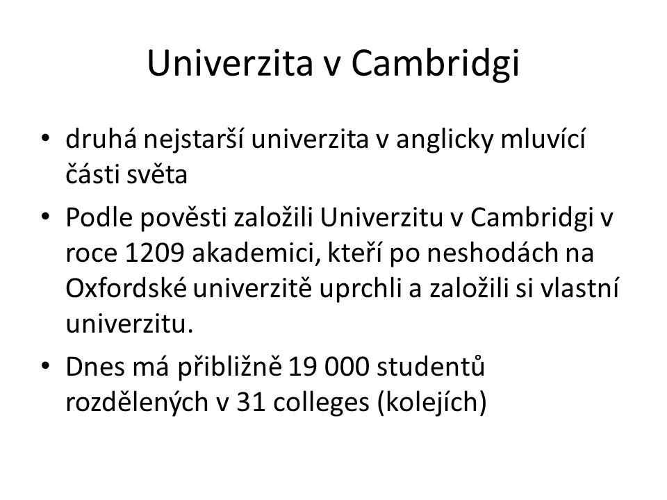 Univerzita v Cambridgi druhá nejstarší univerzita v anglicky mluvící části světa Podle pověsti založili Univerzitu v Cambridgi v roce 1209 akademici,