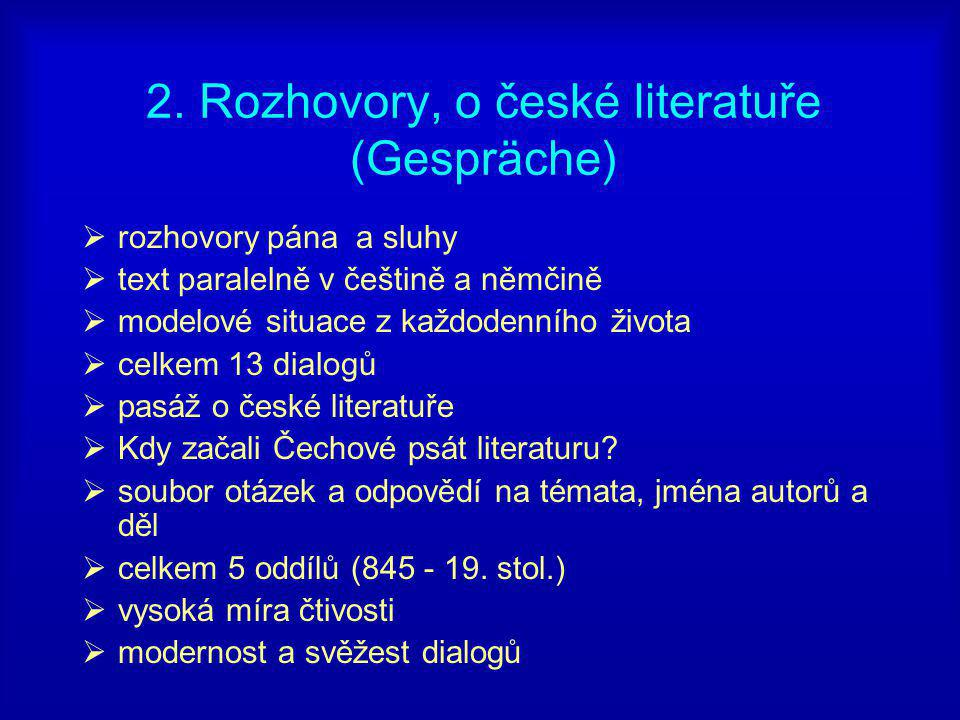  texty v češtině  k cvičení  tři krátké anonymní naučné příběhy  Rožmberská kronika  Hájkova kronika  Prefátova Cesta do Jeruzaléma aj.