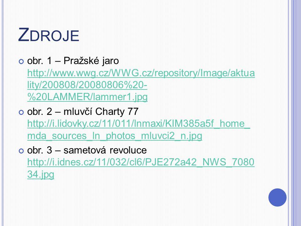 Z DROJE obr. 1 – Pražské jaro http://www.wwg.cz/WWG.cz/repository/Image/aktua lity/200808/20080806%20- %20LAMMER/lammer1.jpg http://www.wwg.cz/WWG.cz/