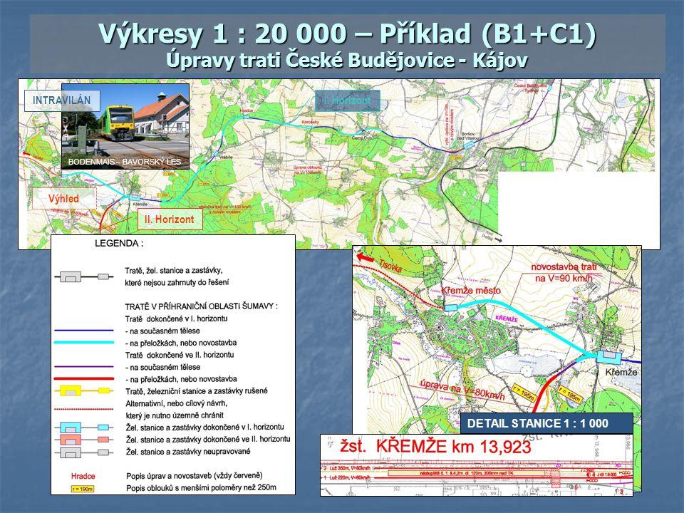 Výkresy 1 : 20 000 – Příklad (B1+C1) Úpravy trati České Budějovice - Kájov II. Horizont Výhled I. Horizont DETAIL STANICE 1 : 1 000 INTRAVILÁN BODENMA