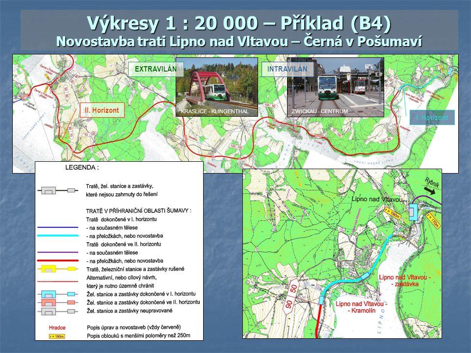 Výkresy 1 : 20 000 – Příklad (B4) Novostavba trati Lipno nad Vltavou – Černá v Pošumaví II. Horizont I. Horizont INTRAVILÁNEXTRAVILÁN ZWICKAU - CENTRU