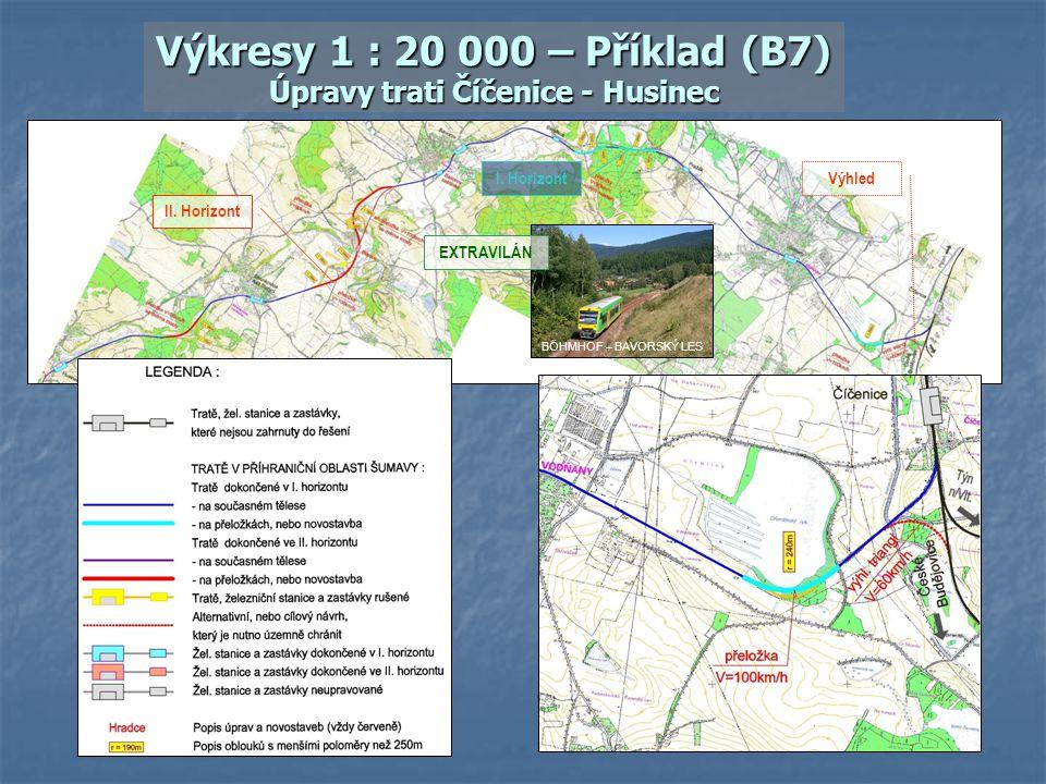 Výkresy 1 : 20 000 – Příklad (B7) Úpravy trati Číčenice - Husinec II. Horizont Výhled I. Horizont BÖHMHOF – BAVORSKÝ LES EXTRAVILÁN