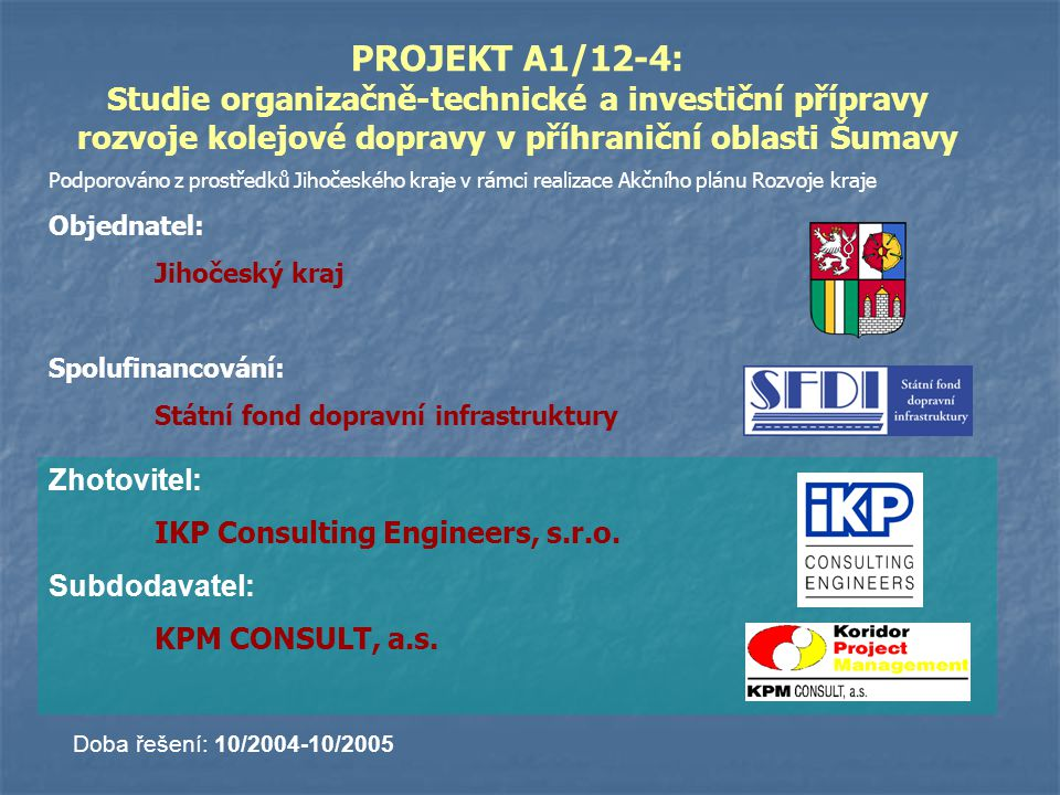 Zhotovitel: IKP Consulting Engineers, s.r.o.Subdodavatel: KPM CONSULT, a.s.