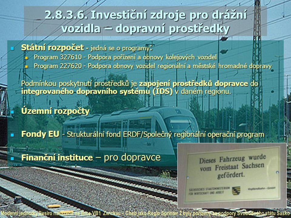 Státní rozpočet - jedná se o programy : Státní rozpočet - jedná se o programy : Program 327610 - Podpora pořízení a obnovy kolejových vozidel Program