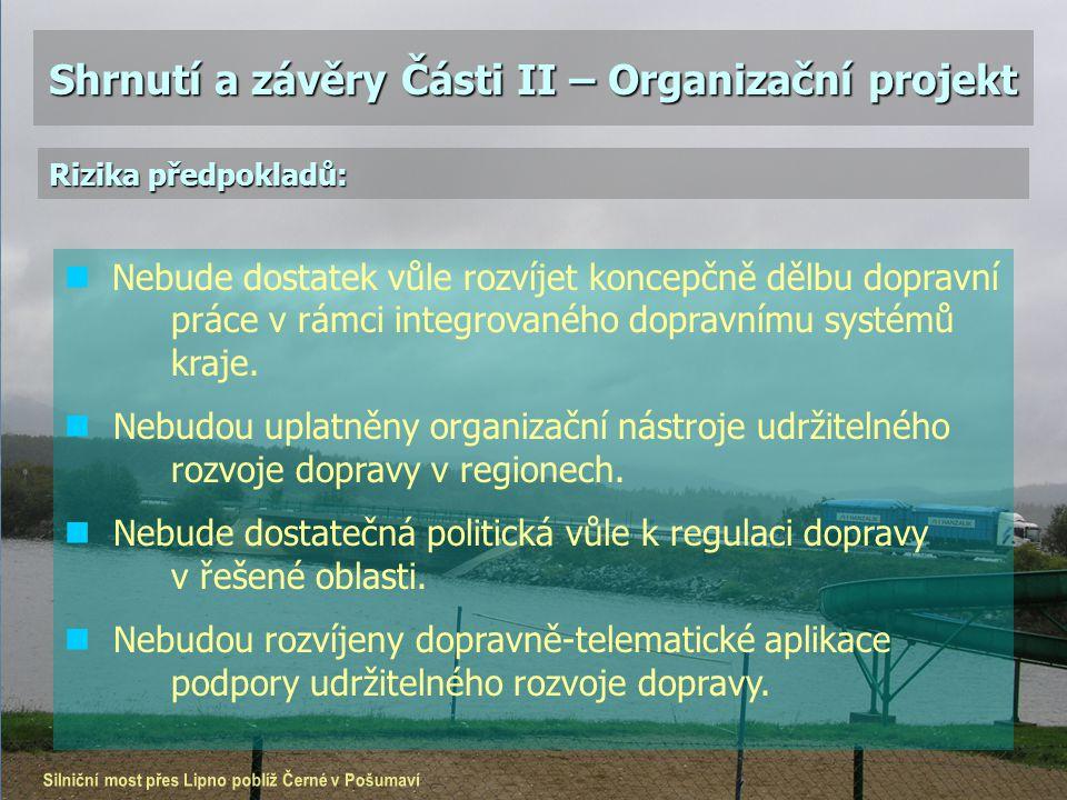 Shrnutí a závěry Části II – Organizační projekt Nebude dostatek vůle rozvíjet koncepčně dělbu dopravní práce v rámci integrovaného dopravnímu systémů