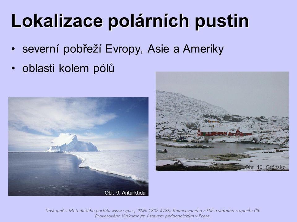 Lokalizace polárních pustin severní pobřeží Evropy, Asie a Ameriky oblasti kolem pólů Obr. 9: Antarktida Obr. 10: Grónsko Dostupné z Metodického portá