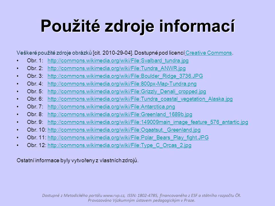 Použité zdroje informací Veškeré použité zdroje obrázků [cit. 2010-29-04]. Dostupné pod licencí Creative Commons.Creative Commons Obr. 1: http://commo