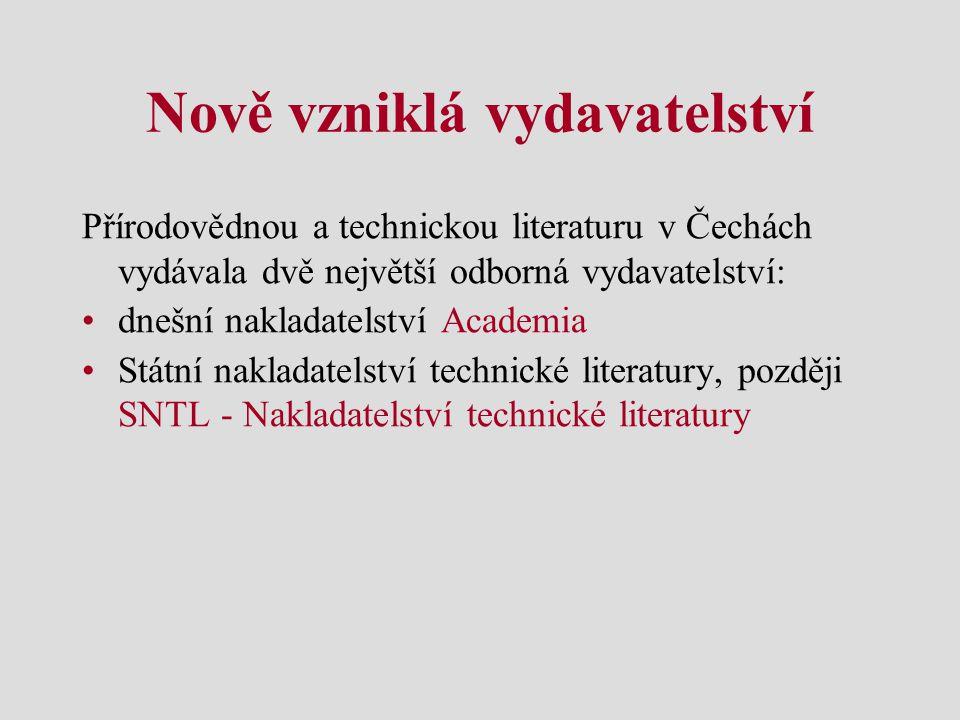 Nově vzniklá vydavatelství Přírodovědnou a technickou literaturu v Čechách vydávala dvě největší odborná vydavatelství: dnešní nakladatelství Academia