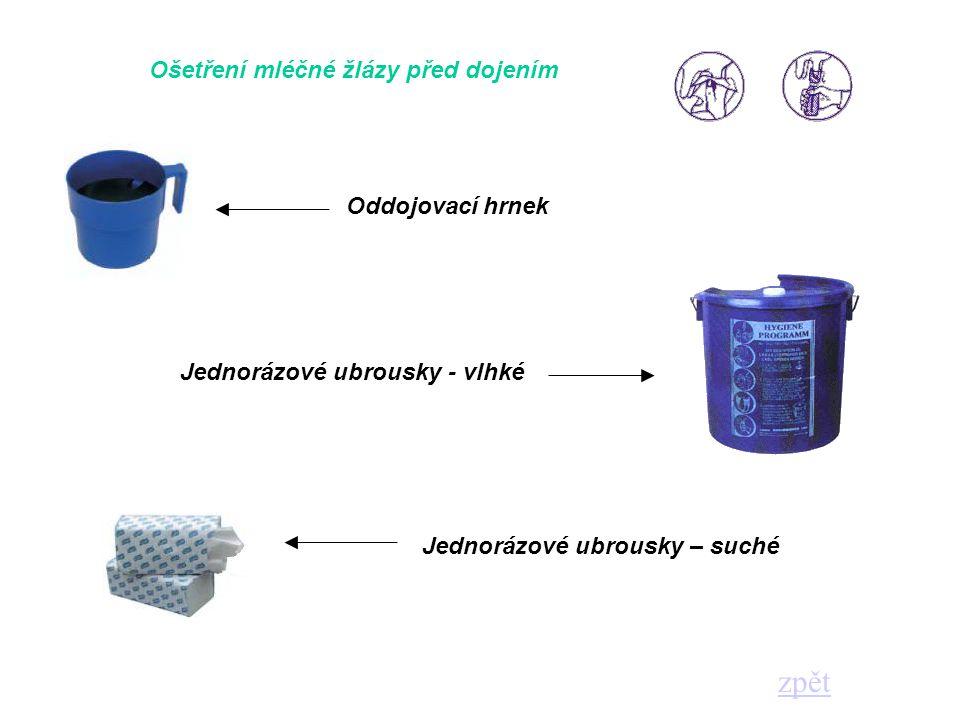 Ošetření mléčné žlázy před dojením Oddojovací hrnek Jednorázové ubrousky – suché Jednorázové ubrousky - vlhké zpět