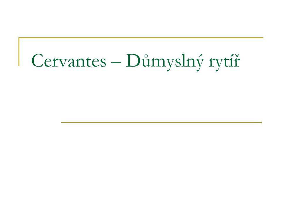 Cervantes – Důmyslný rytíř