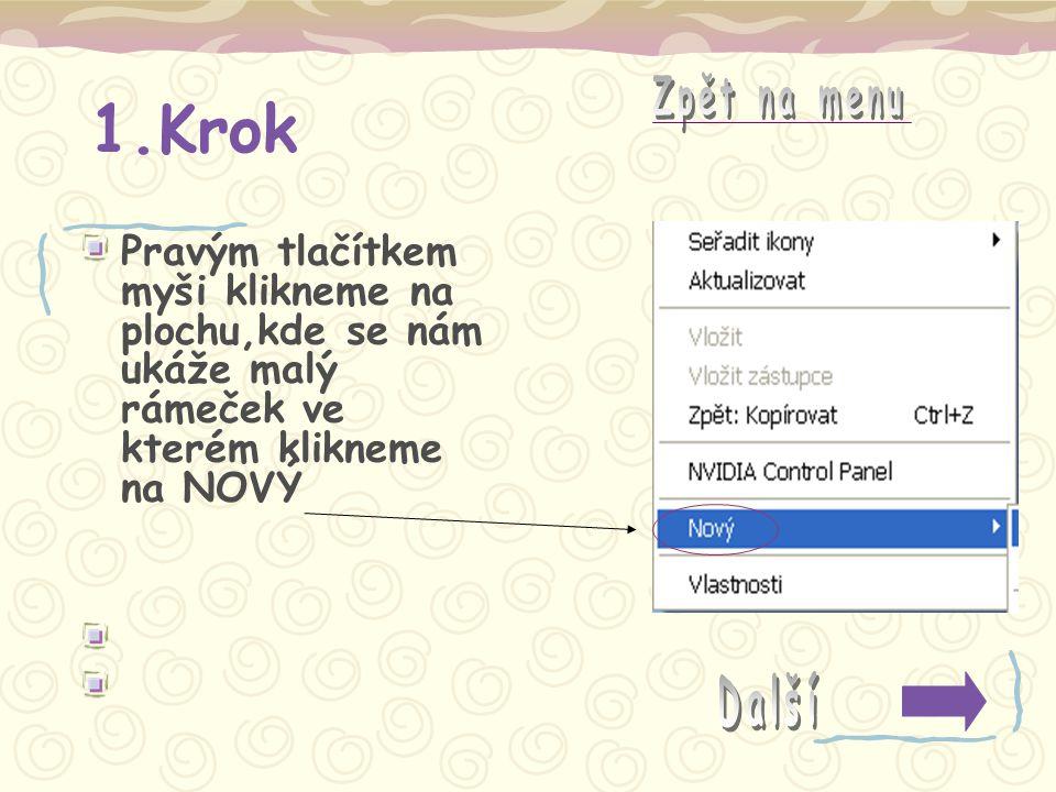 2.Krok Poté se nám objeví 2.rámeček ve kterém klikneme na nápis SLOŽKA.