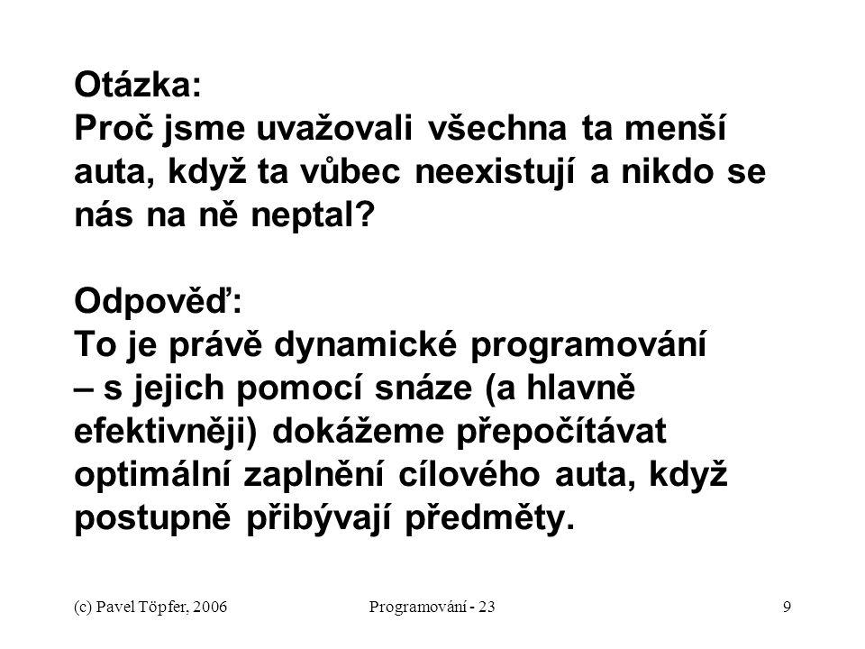 (c) Pavel Töpfer, 2006Programování - 2320 Součin matic Počítáme součin matic A 1.