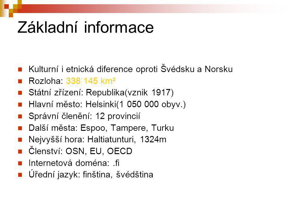 Základní informace Kulturní i etnická diference oproti Švédsku a Norsku Rozloha: 338 145 km² Státní zřízení: Republika(vznik 1917) Hlavní město: Helsinki(1 050 000 obyv.) Správní členění: 12 provincií Další města: Espoo, Tampere, Turku Nejvyšší hora: Haltiatunturi, 1324m Členství: OSN, EU, OECD Internetová doména:.fi Úřední jazyk: finština, švédština