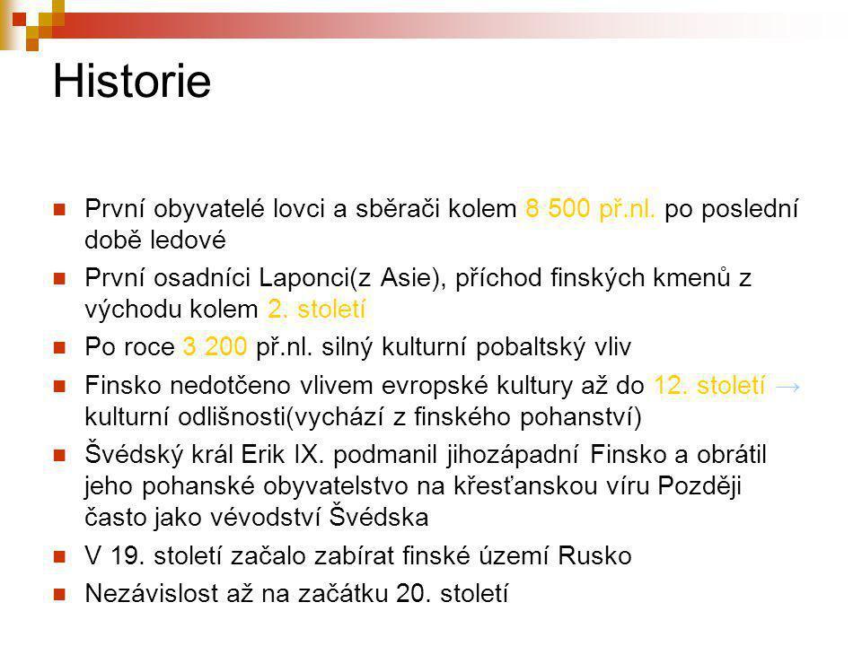 Historie První obyvatelé lovci a sběrači kolem 8 500 př.nl.