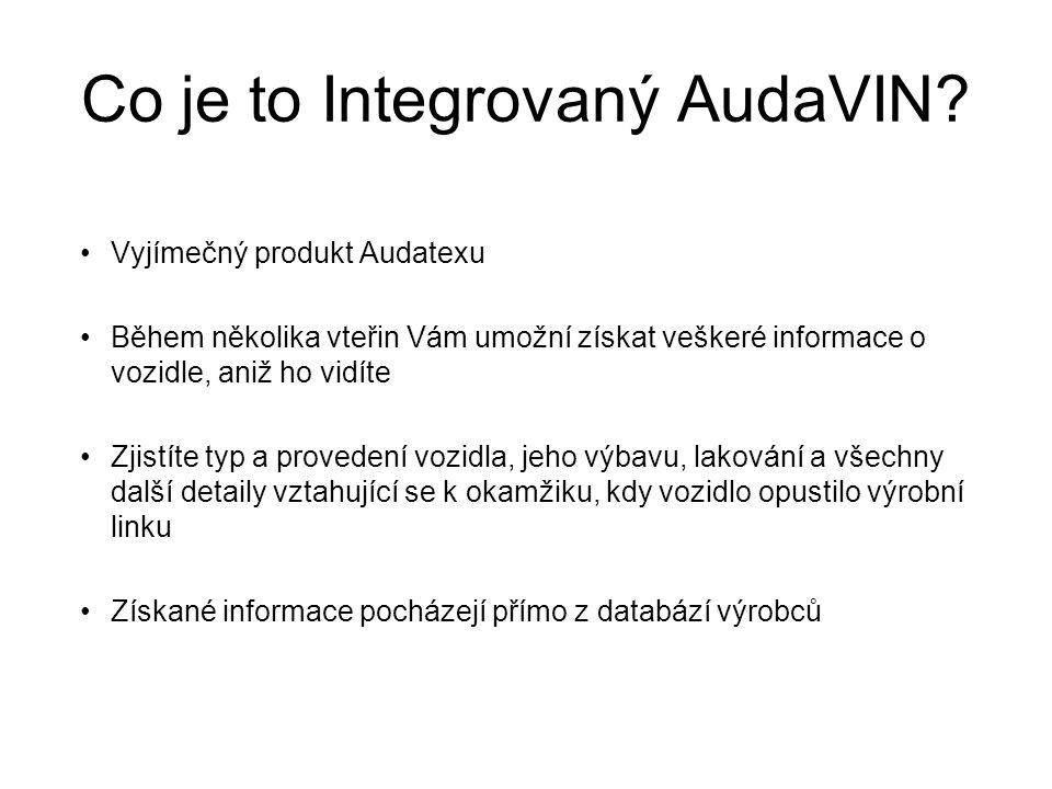 Co je to Integrovaný AudaVIN? Vyjímečný produkt Audatexu Během několika vteřin Vám umožní získat veškeré informace o vozidle, aniž ho vidíte Zjistíte