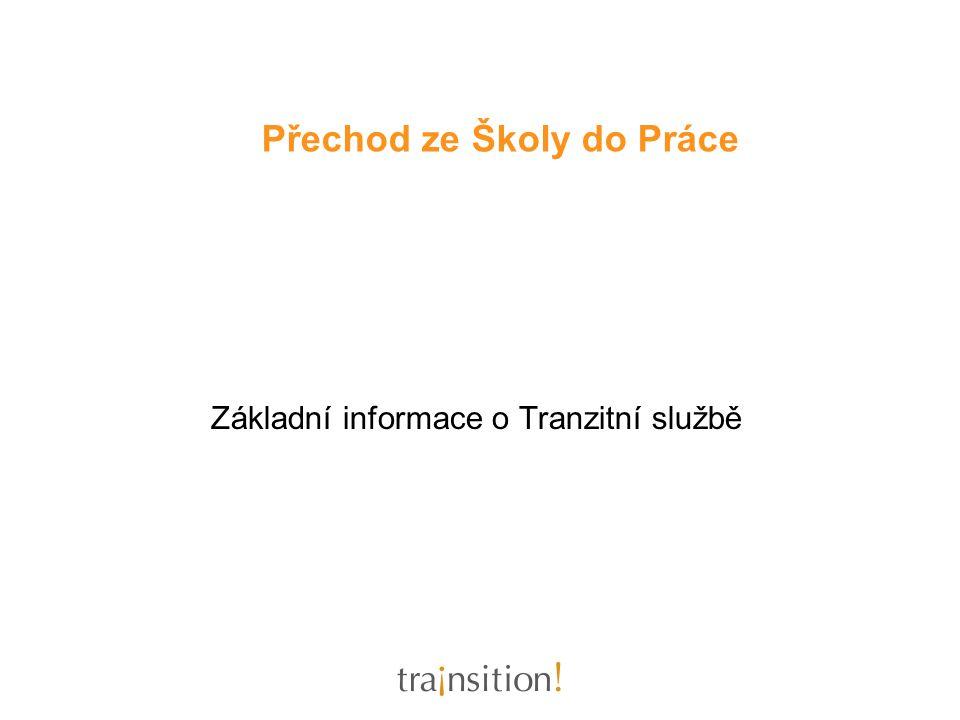 Základní informace o Tranzitní službě Přechod ze Školy do Práce