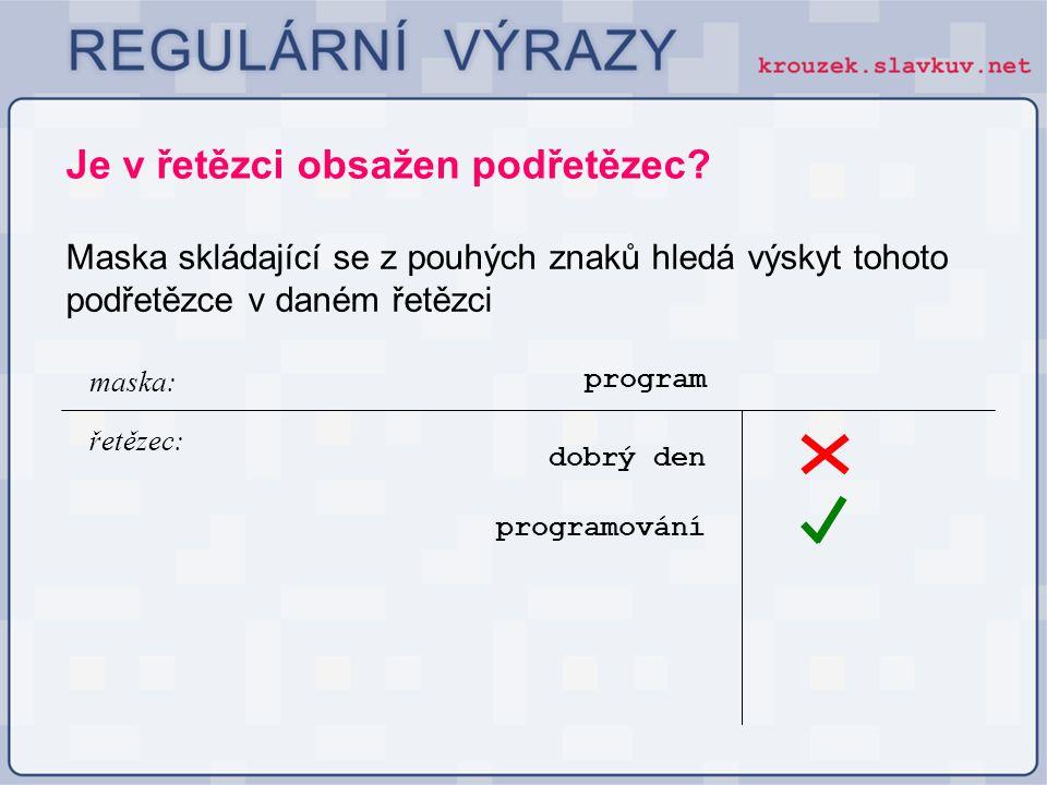 PŘÍKLAD 1: Opakování výrazu pomocí * II.