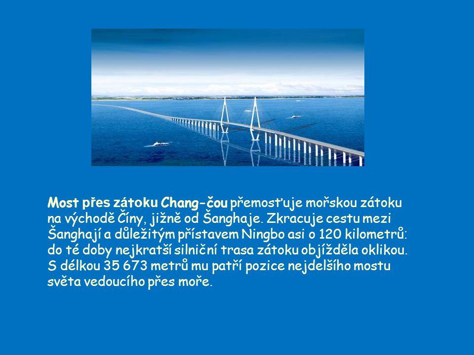 Most přes zá t oku Chang-čou přemosťuje mořskou zátoku na východě Číny, jižně od Šanghaje.
