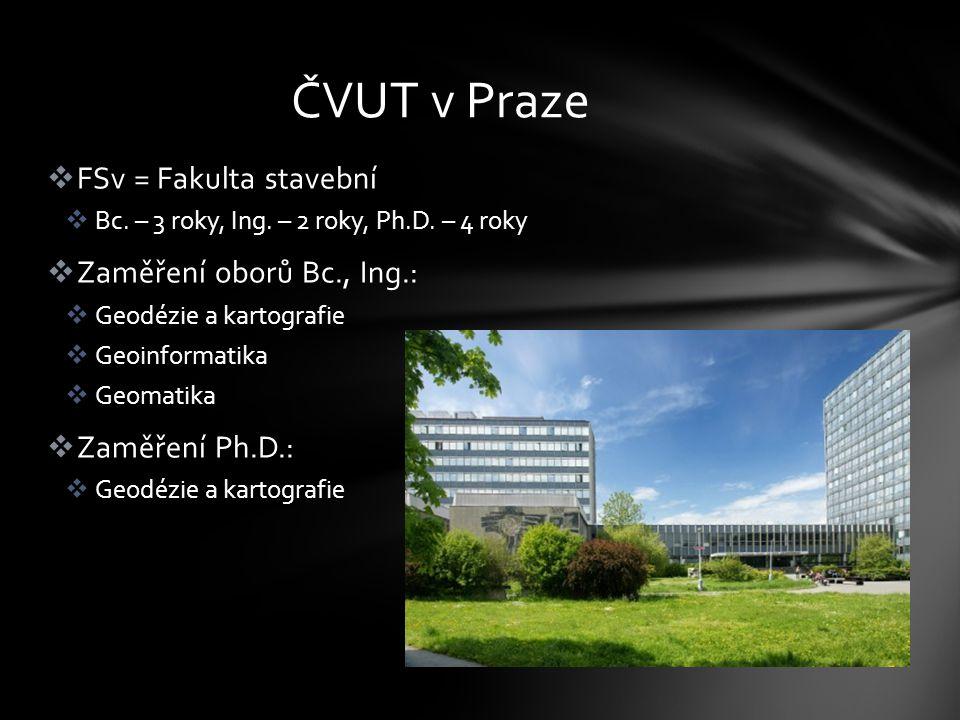  FSv = Fakulta stavební  Bc.– 3 roky, Ing. – 2 roky, Ph.D.