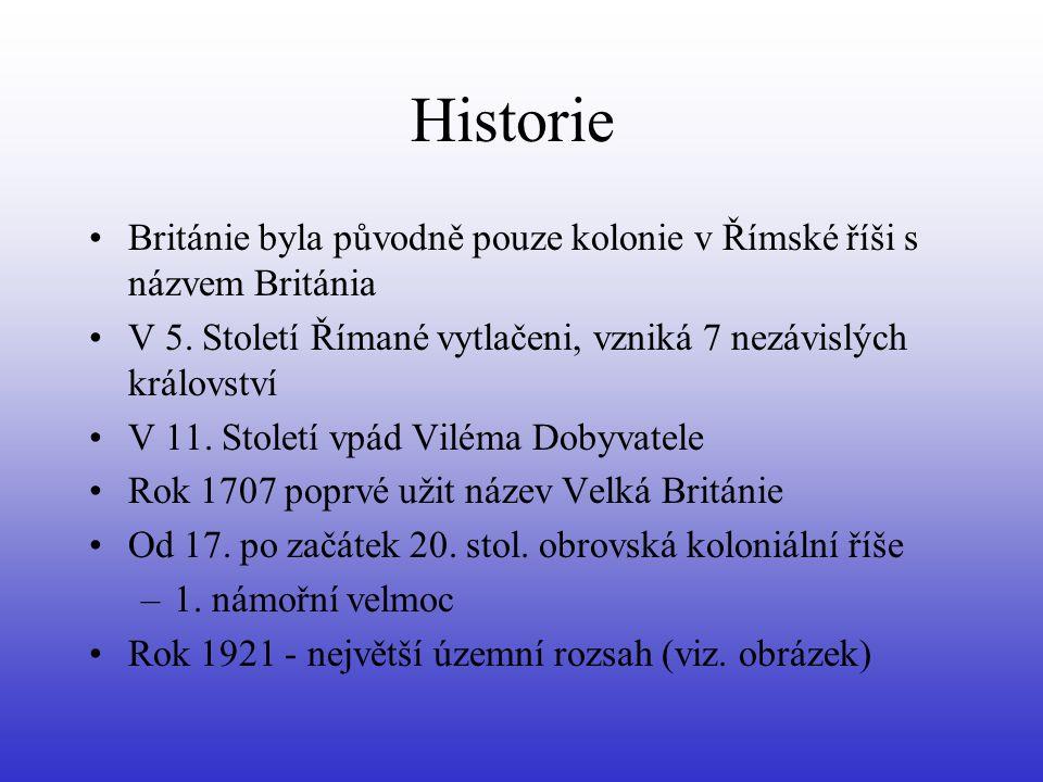 Historie Británie byla původně pouze kolonie v Římské říši s názvem Británia V 5. Století Římané vytlačeni, vzniká 7 nezávislých království V 11. Stol
