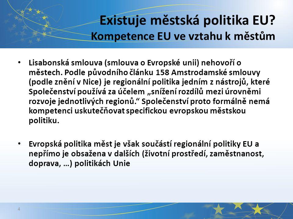 4 Existuje městská politika EU.