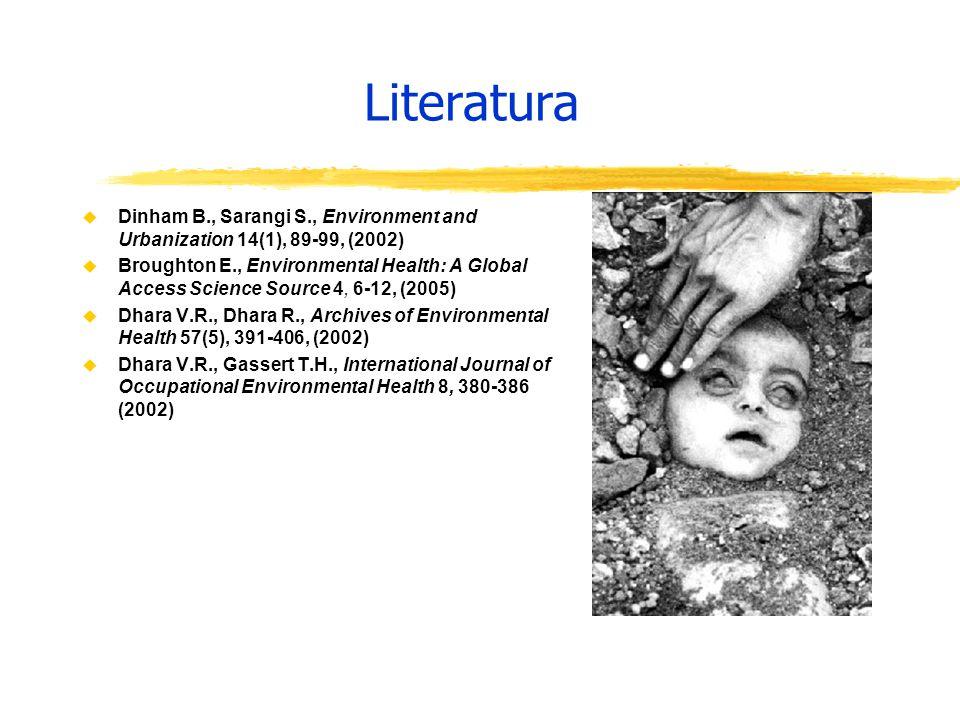 Literatura u Dinham B., Sarangi S., Environment and Urbanization 14(1), 89-99, (2002) u Broughton E., Environmental Health: A Global Access Science So