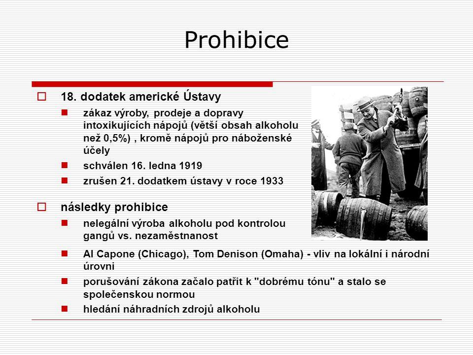 Prohibice  následky prohibice nelegální výroba alkoholu pod kontrolou gangů vs.