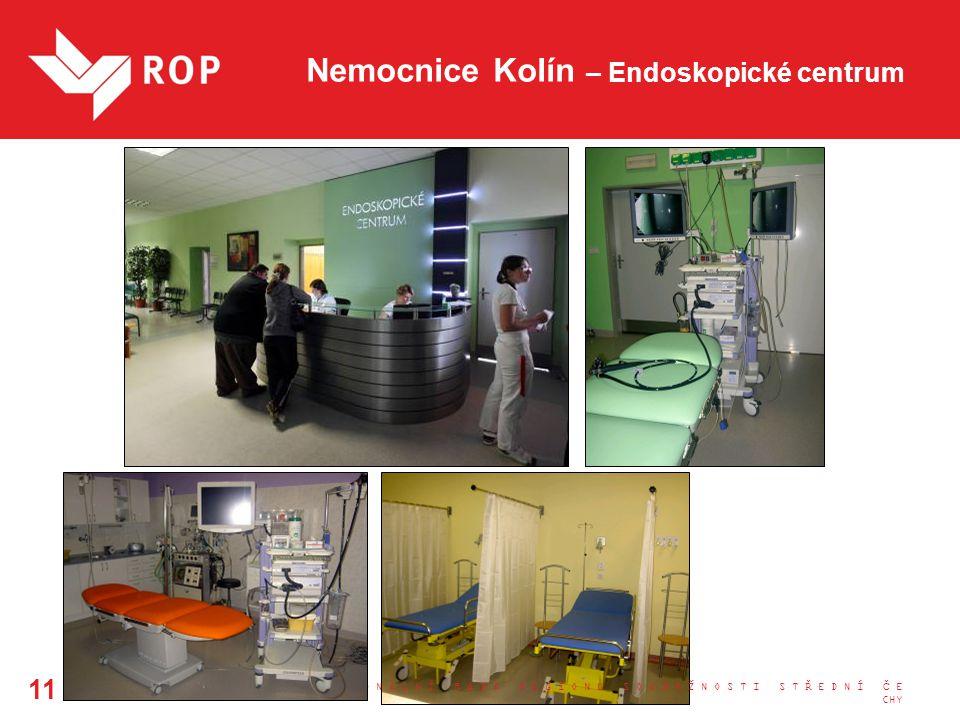 Nemocnice Kolín – Endoskopické centrum R E G I O N Á L N Í R A D A R E G I O N U S O U D R Ž N O S T I S T Ř E D N Í Č E CHY 11