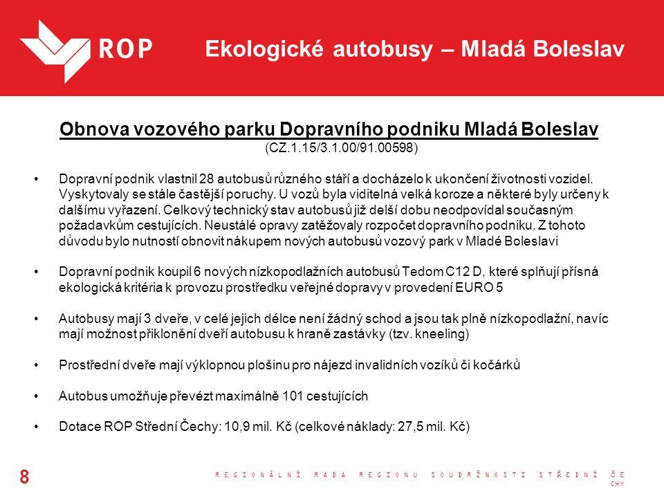 Ekologické autobusy – Mladá Boleslav Obnova vozového parku Dopravního podniku Mladá Boleslav (CZ.1.15/3.1.00/91.00598) Dopravní podnik vlastnil 28 autobusů různého stáří a docházelo k ukončení životnosti vozidel.