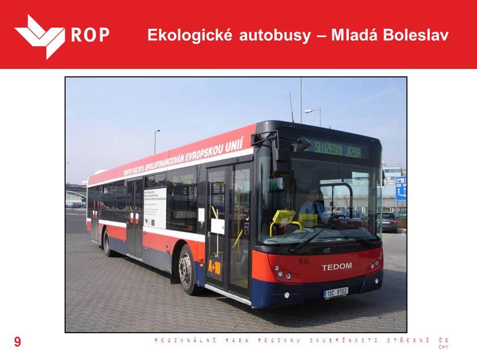 Ekologické autobusy – Mladá Boleslav R E G I O N Á L N Í R A D A R E G I O N U S O U D R Ž N O S T I S T Ř E D N Í Č E CHY 9