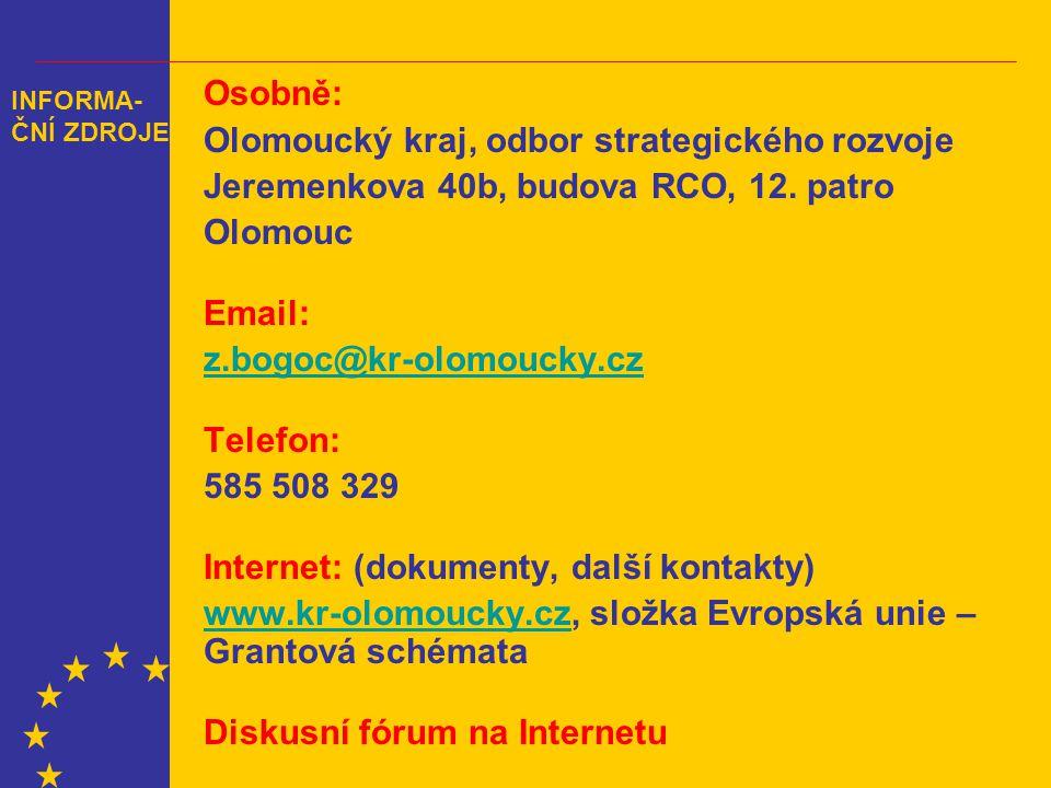 Osobně: Olomoucký kraj, odbor strategického rozvoje Jeremenkova 40b, budova RCO, 12.