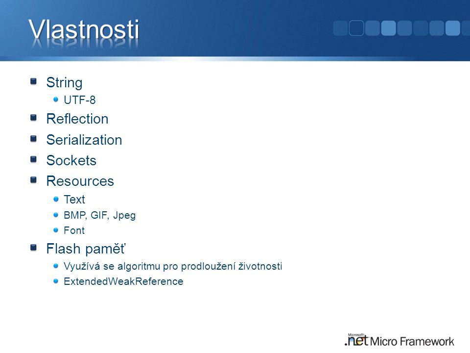 String UTF-8 Reflection Serialization Sockets Resources Text BMP, GIF, Jpeg Font Flash paměť Využívá se algoritmu pro prodloužení životnosti ExtendedWeakReference