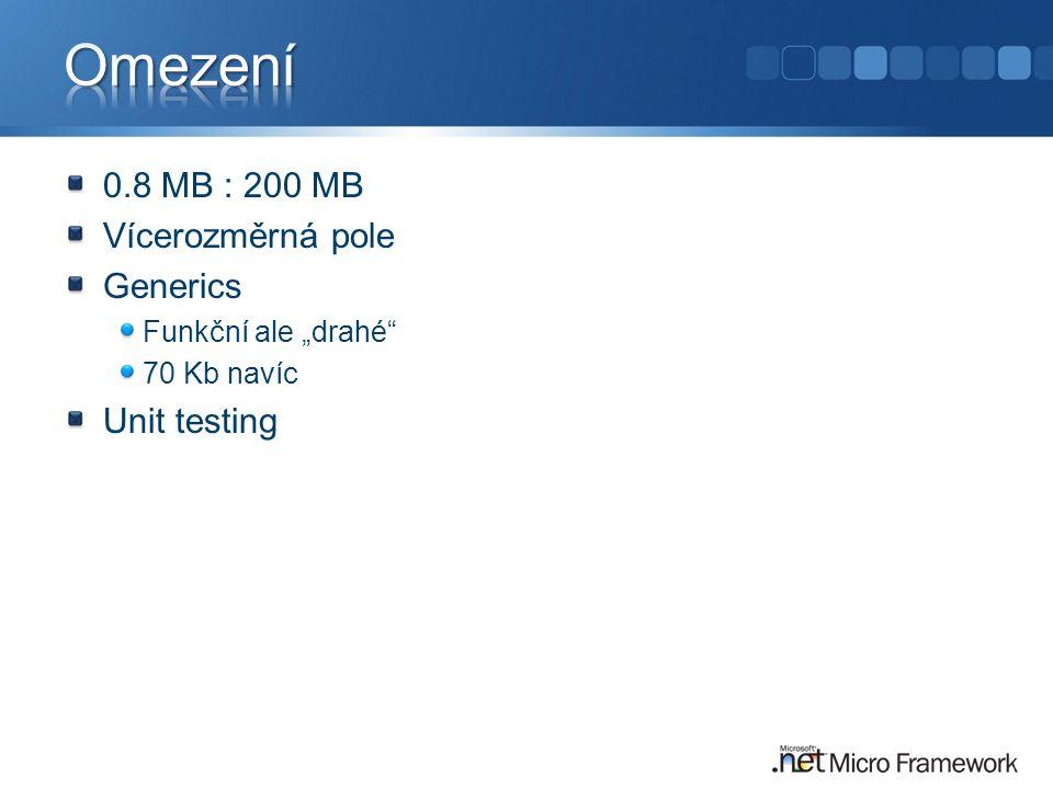 """0.8 MB : 200 MB Vícerozměrná pole Generics Funkční ale """"drahé 70 Kb navíc Unit testing"""