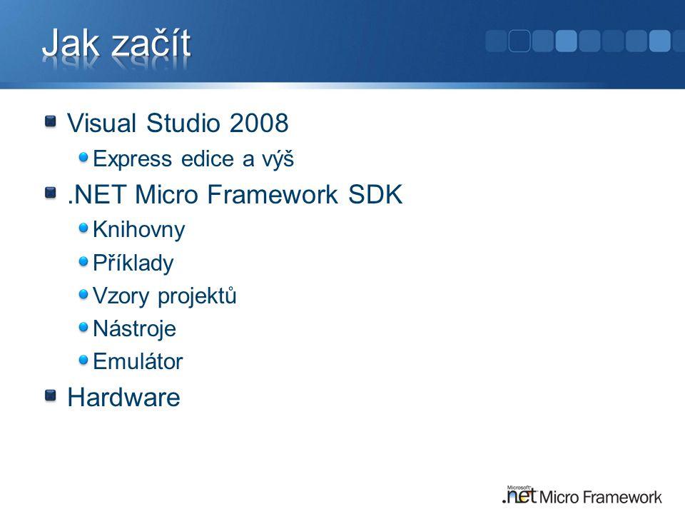 Visual Studio 2008 Express edice a výš.NET Micro Framework SDK Knihovny Příklady Vzory projektů Nástroje Emulátor Hardware