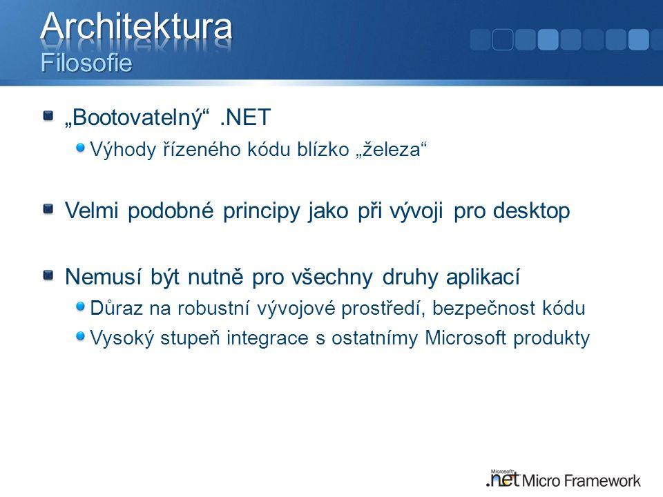 """""""Bootovatelný .NET Výhody řízeného kódu blízko """"železa Velmi podobné principy jako při vývoji pro desktop Nemusí být nutně pro všechny druhy aplikací Důraz na robustní vývojové prostředí, bezpečnost kódu Vysoký stupeň integrace s ostatnímy Microsoft produkty"""