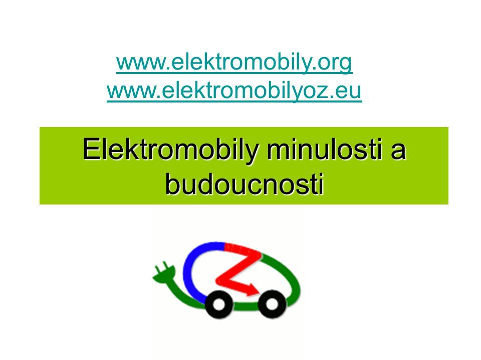 Elektromobily minulosti a budoucnosti www.elektromobily.org www.elektromobilyoz.eu