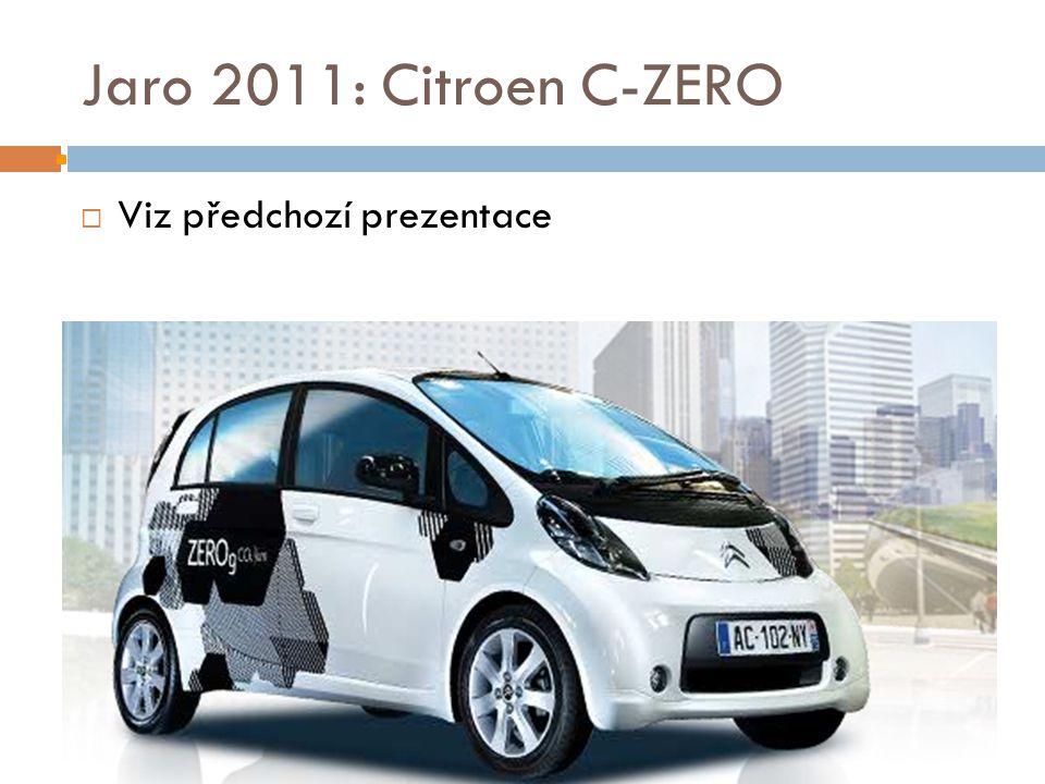 Jaro 2011: Citroen C-ZERO  Viz předchozí prezentace