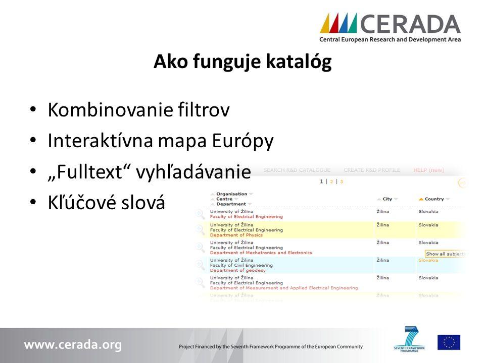"""Ako funguje katalóg Kombinovanie filtrov Interaktívna mapa Európy """"Fulltext"""" vyhľadávanie Kľúčové slová"""