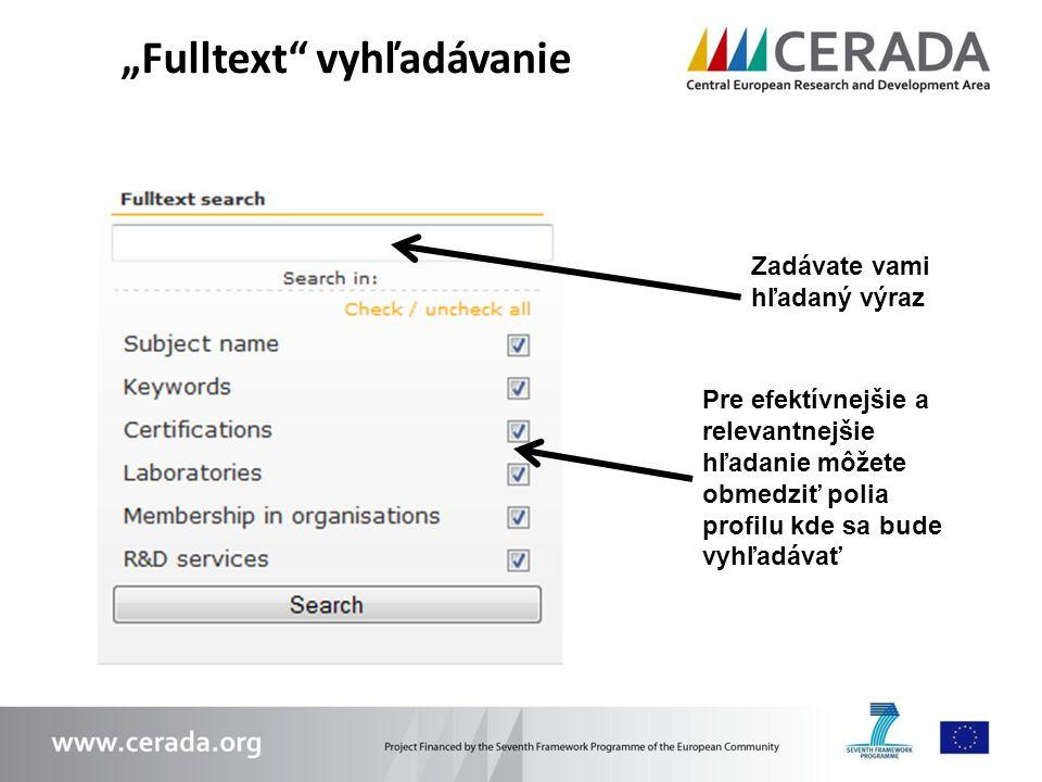 """""""Fulltext"""" vyhľadávanie Zadávate vami hľadaný výraz Pre efektívnejšie a relevantnejšie hľadanie môžete obmedziť polia profilu kde sa bude vyhľadávať"""