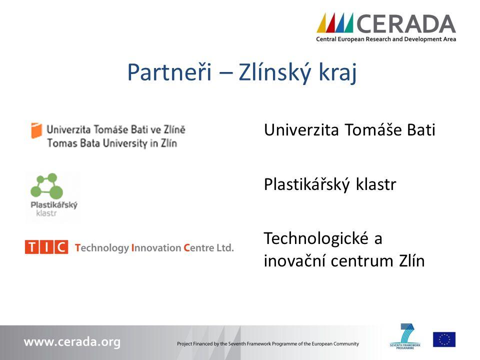 Partneři – Zlínský kraj Univerzita Tomáše Bati Plastikářský klastr Technologické a inovační centrum Zlín