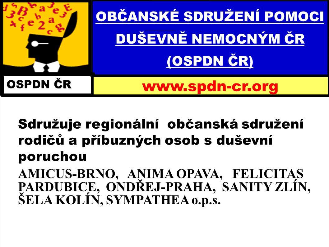 Sdružuje regionální občanská sdružení rodičů a příbuzných osob s duševní poruchou AMICUS-BRNO, ANIMA OPAVA, FELICITAS PARDUBICE, ONDŘEJ-PRAHA, SANITY
