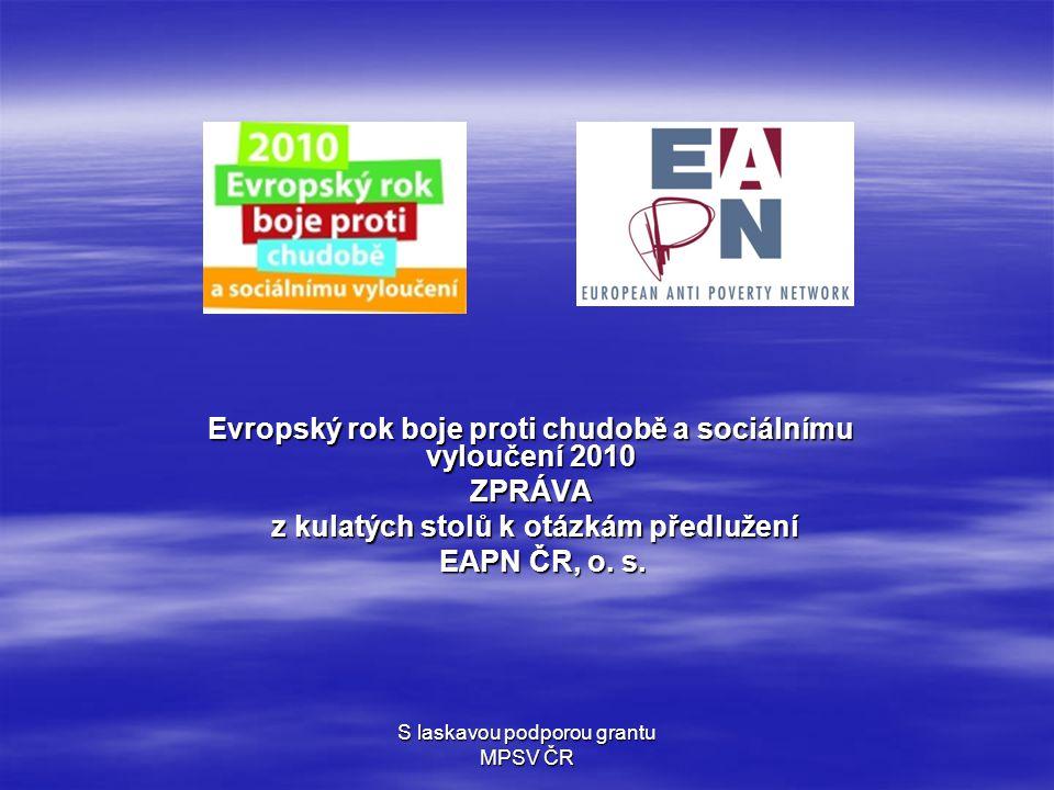S laskavou podporou grantu MPSV ČR EAPN ČR  Národní síť organizací působících pro a s lidmi žijícími v chudobě a sociálním vyloučení (zal.