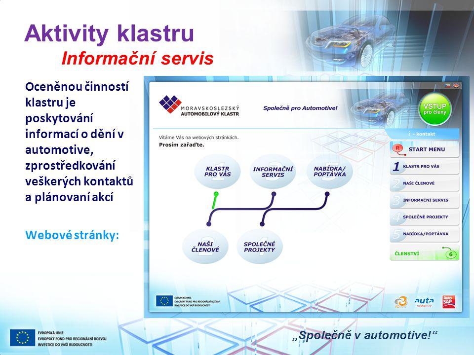 """Aktivity klastru Informační servis """"Společně v automotive! Oceněnou činností klastru je poskytování informací o dění v automotive, zprostředkování veškerých kontaktů a plánovaní akcí Webové stránky:"""