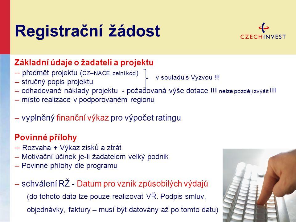 Registrační žádost Základní údaje o žadateli a projektu -- předmět projektu ( CZ–NACE, celní kód ) -- stručný popis projektu -- odhadované náklady pro