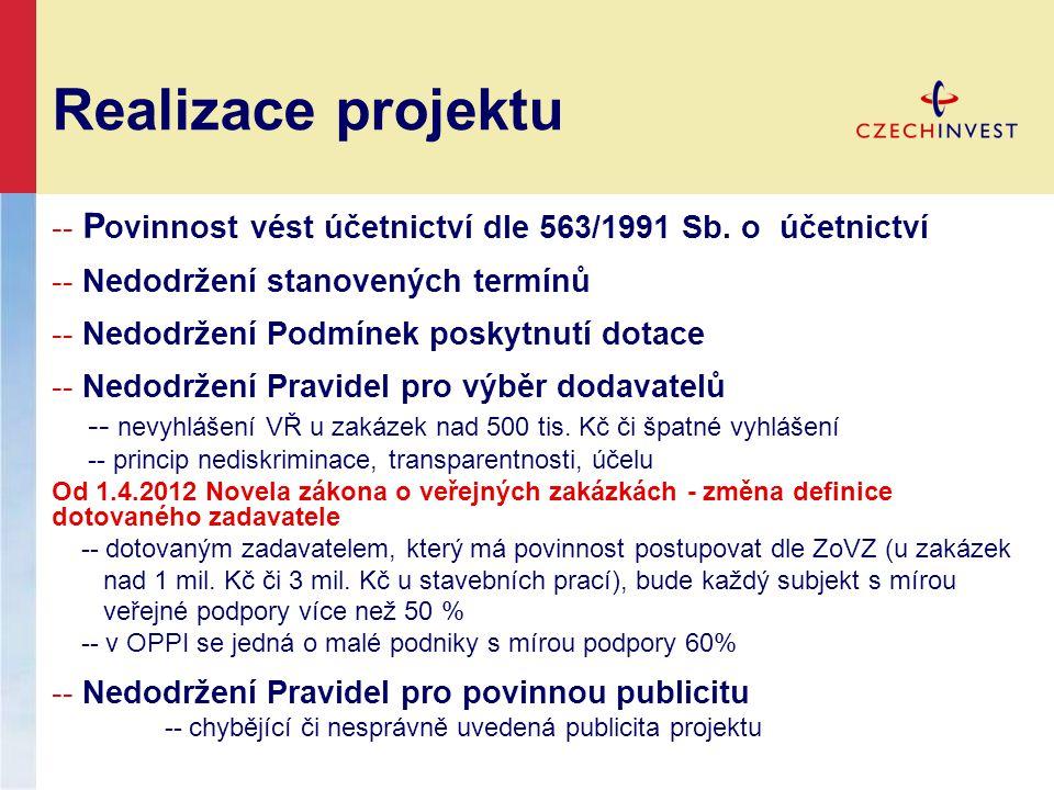 Realizace projektu -- P ovinnost vést účetnictví dle 563/1991 Sb. o účetnictví -- Nedodržení stanovených termínů -- Nedodržení Podmínek poskytnutí dot