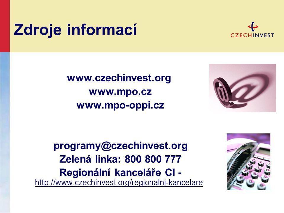 Zdroje informací www.czechinvest.org www.mpo.cz www.mpo-oppi.cz programy@czechinvest.org Zelená linka: 800 800 777 Regionální kanceláře CI - http://ww