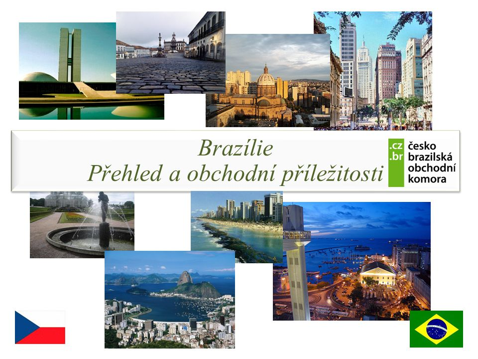Brazílie Přehled a obchodní příležitosti Brazílie Přehled a obchodní příležitosti