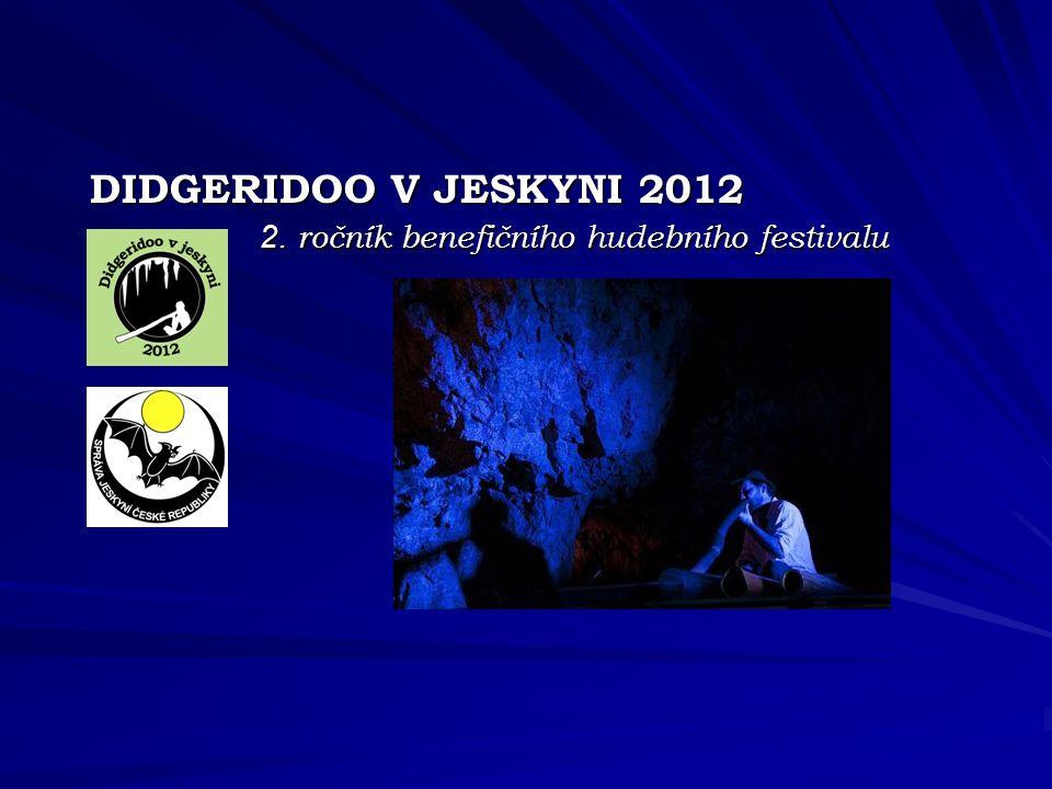 DIDGERIDOO V JESKYNI 2012 2. ročník benefičního hudebního festivalu